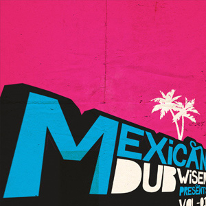 Mexican Dubwiser Presents